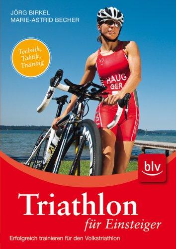 Triathlon für Einsteiger: Erfolgreich trainieren für den Volkstriathlon