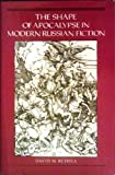 The Shape of Apocalypse in Modern Russian Fiction, David M. Bethea, 0691067465
