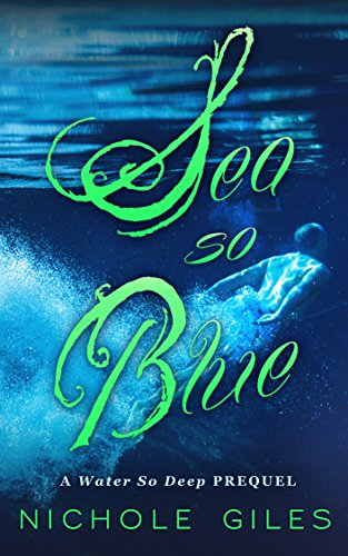 Sea So Blue: A Water So Deep Story