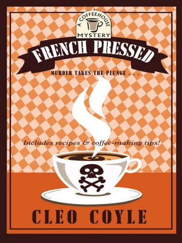 French Pressed (Coffeehouse Mysteries, No. 6) pdf