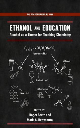 Ethanol and Education: Alcohol as a Theme for Teaching Chemistry (ACS Symposium Series)
