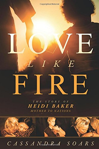 love-like-fire-the-story-of-heidi-baker-mother-to-nations