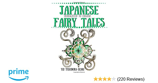 Japanese Fairy Tales: Translated to English: Yei Theodora ...