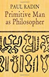Primitive Man as Philosopher, Paul Radin, 0486424952