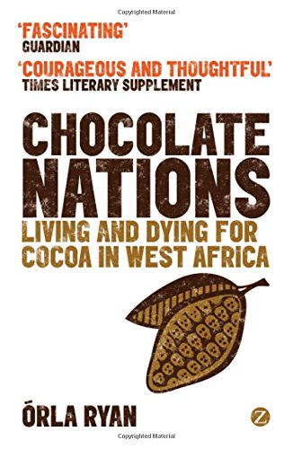 Chocolate Nations: Living and Dying for Cocoa in West Africa (African Arguments) pdf epub