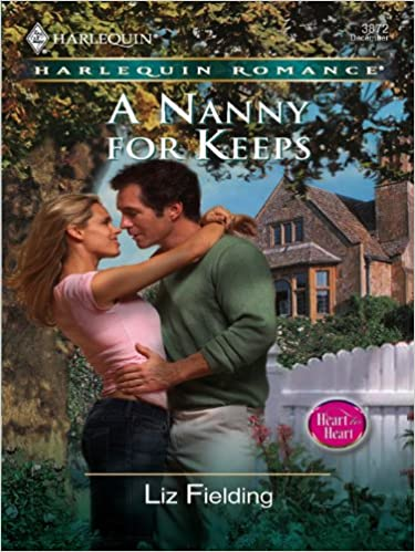 A Nanny For Keeps by Liz Fielding