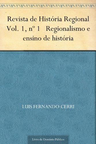 Revista de História Regional Vol. 1 nº 1 Regionalismo e ensino de história