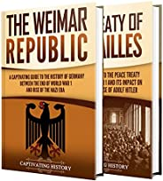 Weimar Republic: A Captivating Guide to German History between 1919 to 1933 and the Treaty of Versailles (Engl