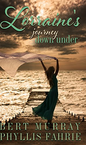 Lorraine's journey down under (After He Left Me Book 1) by [Murray, Bert, Fahrie, Phyllis]