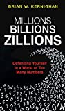 #3: Millions, Billions, Zillions: Defending Yourself in a World of Too Many Numbers