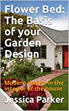 Flower Bed:  The Basis of your Garden Design: Modern design in the interior of the house