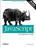JavaScript: The Definitive Guide: The Definitive Guide, 4th Edition