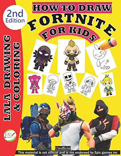 How to draw Fortnite for Kids | 2nd Edition | By Lala Drawing and Coloring: unofficial: Amazon.es: Drawing & Coloring, Lala: Libros en idiomas extranjeros