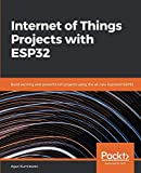 Internet of Things Projects with ESP32: Build