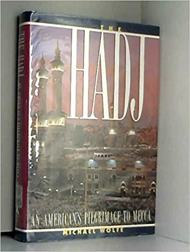 The Hadj An Americans Journey to Mecca
