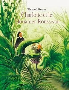 """Afficher """"Charlotte et le Douanier Rousseau"""""""