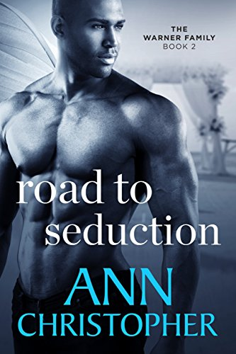 Road to Seduction: The Warner Family Book 2
