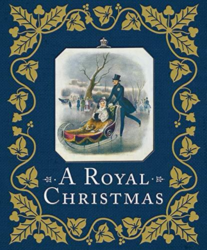 A Royal Christmas (Christmas Kingdom Traditions United)