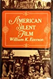 American Silent Film (A History of the American film)