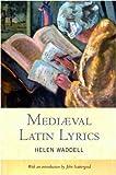 Mediaeval Latin Lyrics, Helen Waddell, 1846821061