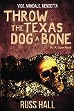 img - for Throw the Texas Dog a Bone (An Al Quinn Novel) (Volume 3) book / textbook / text book
