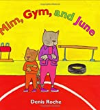 Mim, Gym, and June, Denis Roche, 0618152547