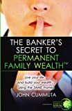 img - for The Bankers Secret To Permanent Family Wealth book / textbook / text book
