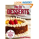 Paleo Desserts: 70 Delicous & Healthy Gluten-free, Sugar-free, Allergy Free, Low carb Dessert Recipes for the Paleo Diet (Includes Nutrition Facts & Photos) (Practical Paleo Cookbook Book 2)