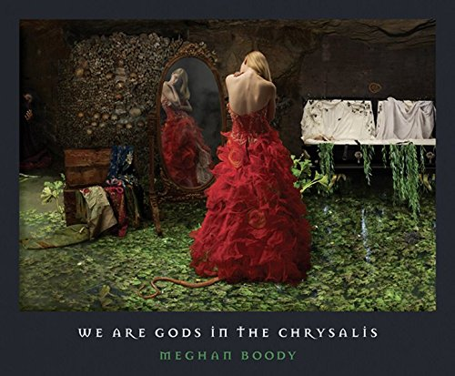 Read Online Meghan Boody: We Are Gods in the Chrysalis pdf