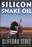 Silicon Snake Oil, Clifford Stoll, 0385419937