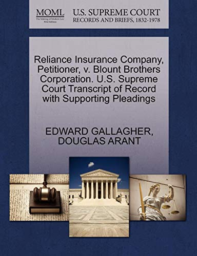 Reliance Insurance Company, Petitioner, v. Blount Brothers Corporation. U.S. Supreme Court Transcript of Record with Supporting Pleadings (Reliance Insurance)