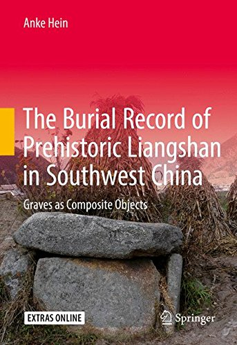 The Burial Record of Prehistoric Liangshan in Southwest China: Graves as Composite Objects