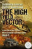 Spy Thriller: The High Yield Vector: An Action-Packed Spy Thriller (Mark Savannah Espionage Series Book 2)