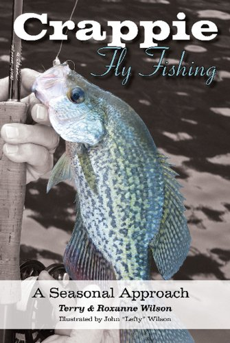 Crappie Fly-Fishing: A Seasonal Propose to