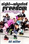 Eight-Wheeled Freedom: The Derby Nerd...
