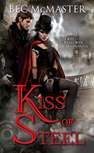 Kiss of Steel: A Uniquely Sexy, Paranormal Steampunk Romance (London Steampunk Book 1)
