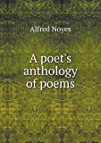 A Poet's Anthology of Poems, Noyes Alfred, 5518887361