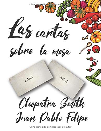 Las cartas sobre la mesa por Cleopatra Smith,Juan Pablo Felipe,Crawford Publishing, James,Irene Sanz