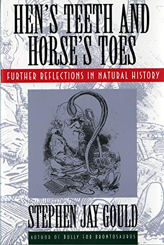 (Hen's Teeth and Horse's Toes: Further Reflections in Natural History)