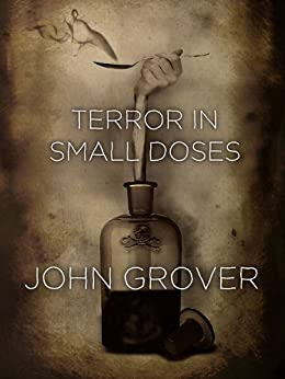 Terror In Small Doses by [Grover, John]