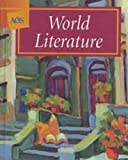 WORLD LITERATURE STUDENT TEXT (Ags Literature)