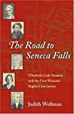 img - for The Road to Seneca Falls: Elizabeth Cady Stanton and the First Woman's Rights Convention (Women in American History) by Judith Wellman (2004-10-13) book / textbook / text book