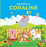 Birthday Wishes for Coraline: Personalized Book with Birthday Wishes for Kids (Birthday Poems for Kids, Personalized Books, Birthday Gifts, Gifts for Kids)