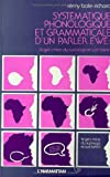 Systématique phonologique et grammaticale d'un parler Ewe: Le Gen-Mina du Sud-Togo et Sud-Bénin
