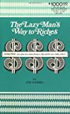 The Lazy Man's Way to Riches: DYNA/PSYC Can Give You Everything in the World You Really Want! by Joe Karbo (1973-01-01)