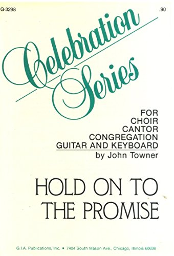 Hold on to the Promise (SATB Voices, Cantor, Congregation, Guitar and Keyboard) (GIA Celebration Series G-3298)