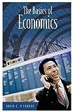 The Basics of Economics, David E. O'Connor, 0313325200