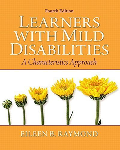 Learners with Mild Disabilities: A Characteristics Approach (4th Edition) by Eileen B. Raymond (2011-04-11)