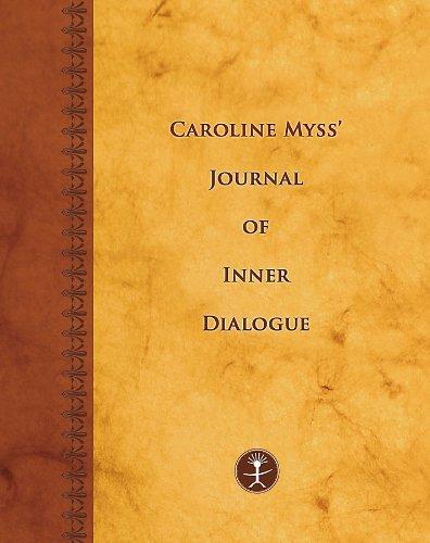 Caroline Myss's Journal Of Inner Dialogue (Journals)