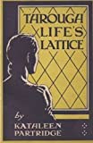 img - for THROUGH LIFE\'S LATTICE book / textbook / text book